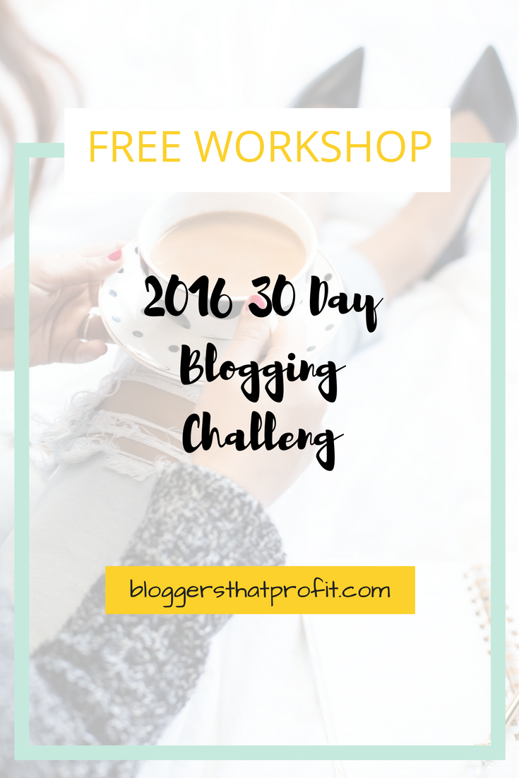 Step up your game with the 2016 30 Day Blogging Challenge.