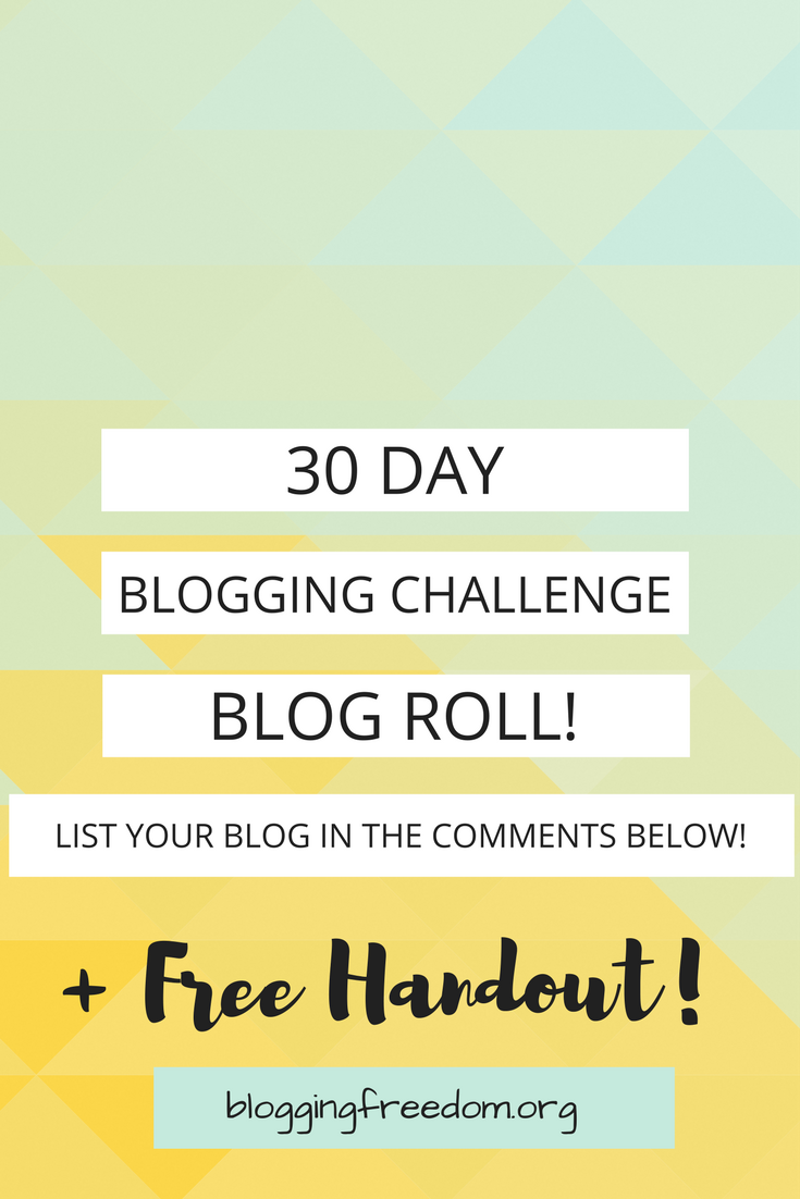 Bring your creativity to the 30 Blogging Challenge Blog Roll.