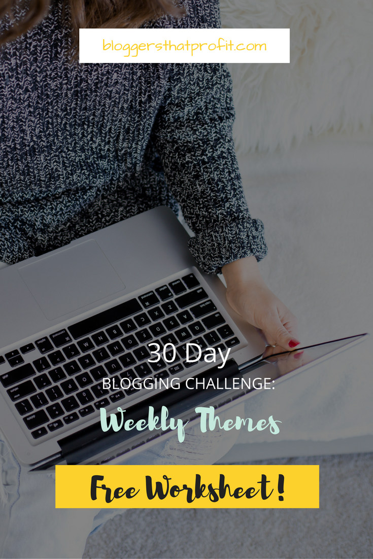 Come challenge yourself with the 30 day Blogging Challenge: Weekly Themes.