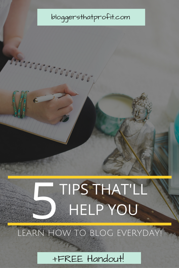 Want to learn how to blog everyday? These are 5 great tips that'll help you learn to write online!