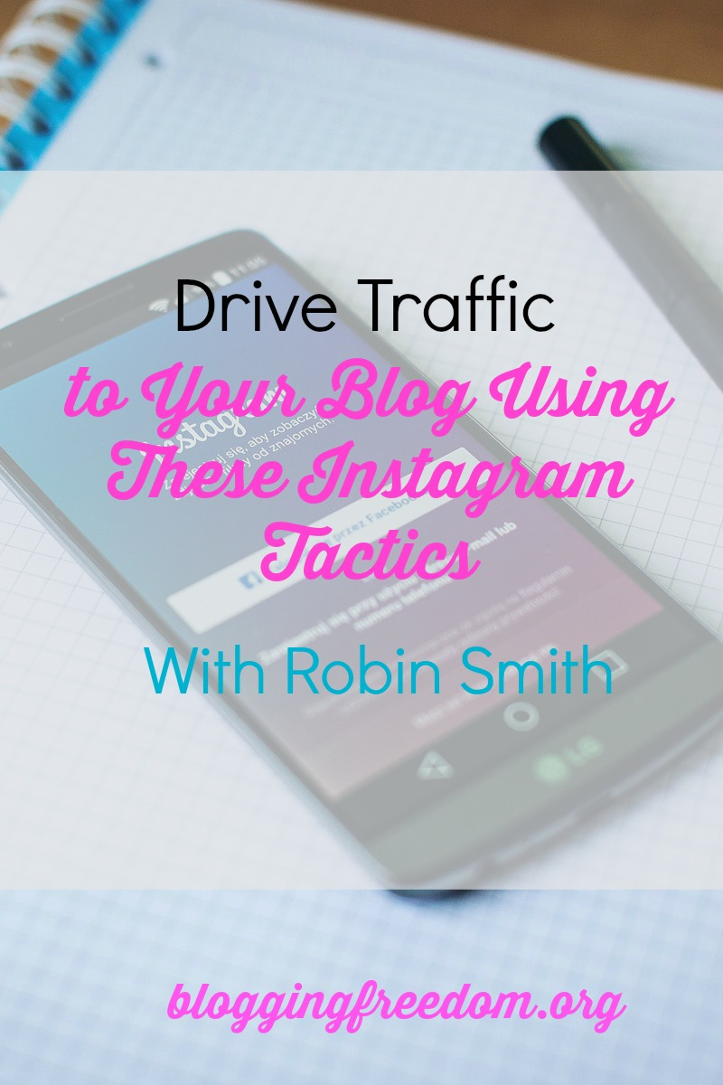 Drive Traffic to Your Blog Using These Instagram Tactics With Robin Smith