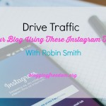 Drive Traffic to Your Blog Using These Instagram Tactics With Robin Smith_short