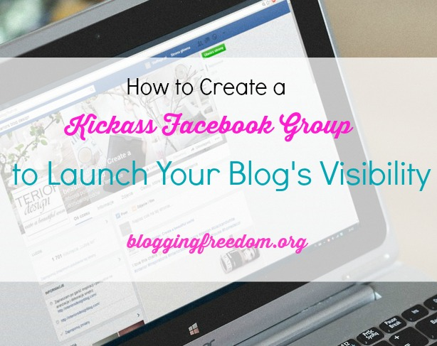 How to create a Kickass Facebook Group to Launch Your Blog's Visibility_short