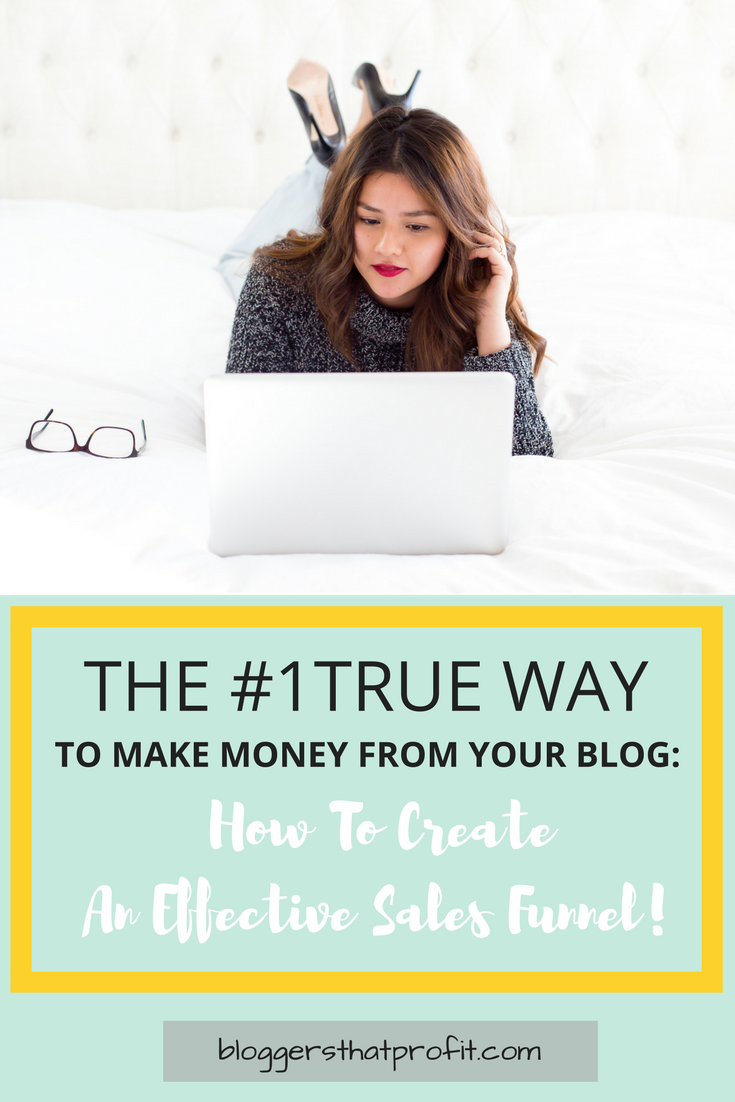 Need a more effective strategy to make money with your blog? Check out the #1 True Way to create an effective sales funnel!