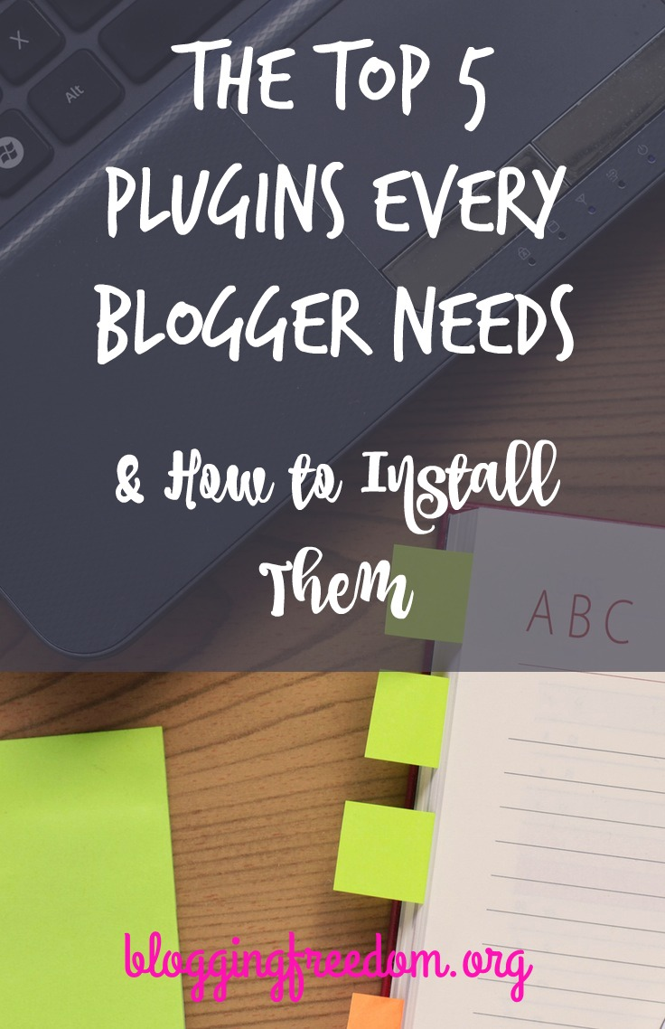 The top 5 plugins every blogger should have.