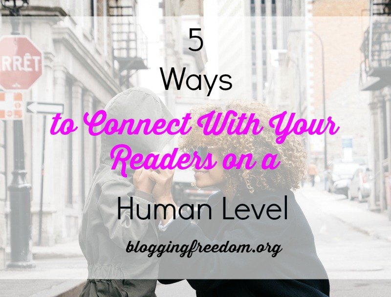 5 ways to connect on a human level