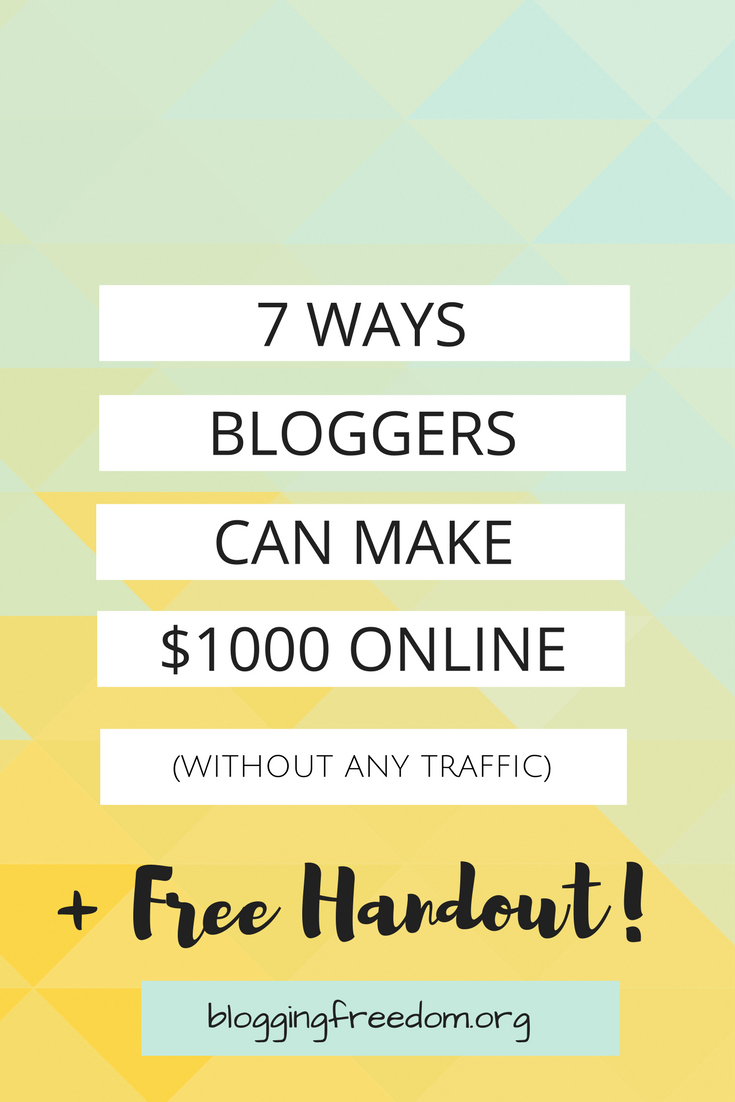 Want to make $1000 blogging online? Check out these 7 ways without any traffic!