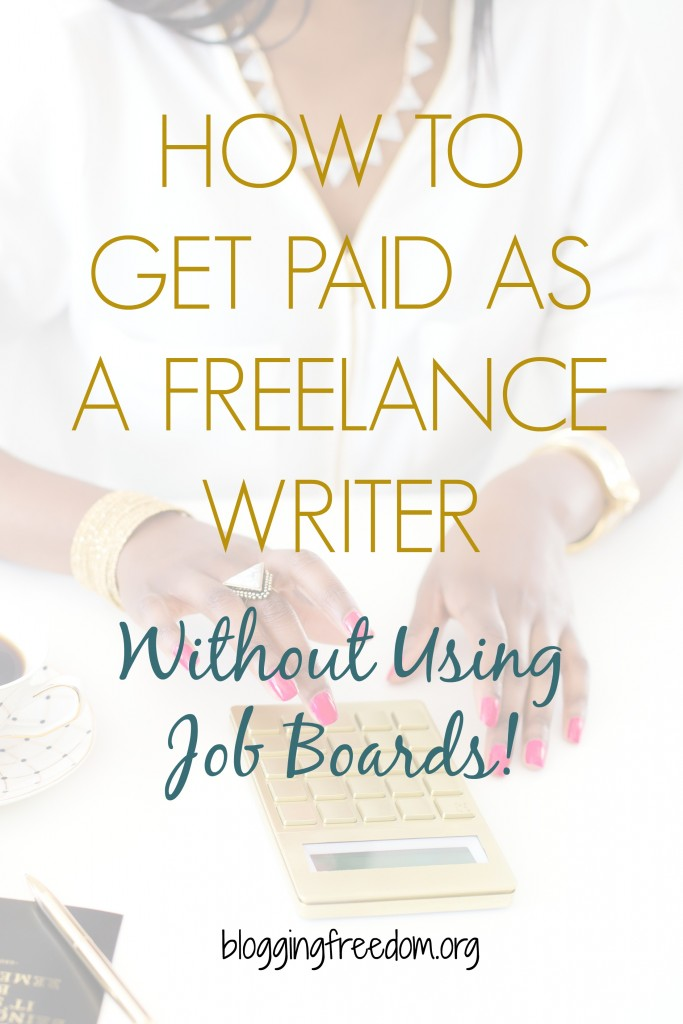 get paid freelance writing Search for jobs related to how to get paid for freelance writing or hire on the world's largest freelancing marketplace with 14m+ jobs it's free to sign up and bid.