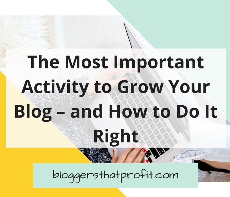 The Most Important Activity to Grow Your Blog - and How to Do It Right