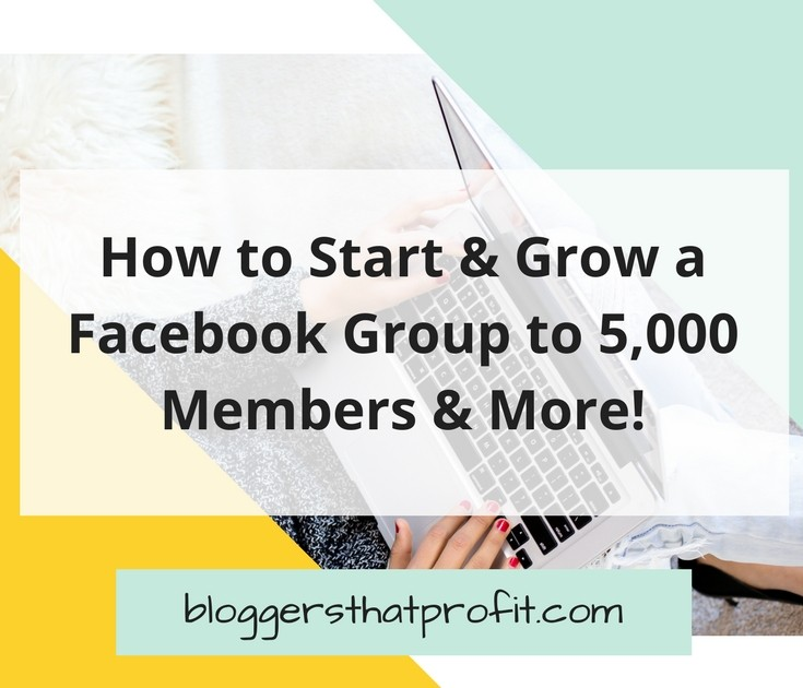 How to Start & Grow a Facebook Group to 5000 Members & More!